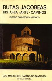 Rutas Jacobeas. Historia, Arte y Caminos. Eusebio Goicoechea Arrondo